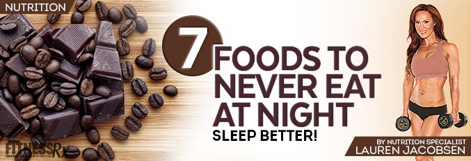 6 Foods To Never Eat At Night
