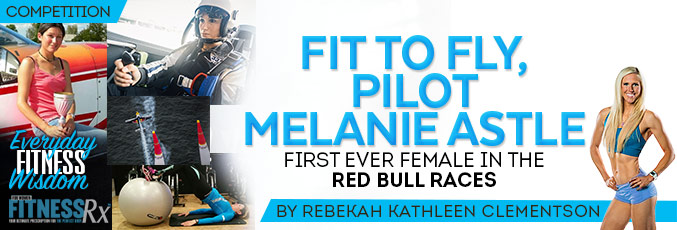 Fit To Fly, Pilot Melanie Astle