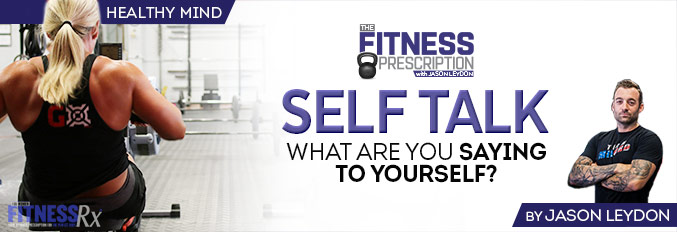 Self Talk - What Are You Saying To Yourself?
