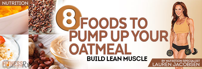 8 Foods to Pump Up Your Oatmeal