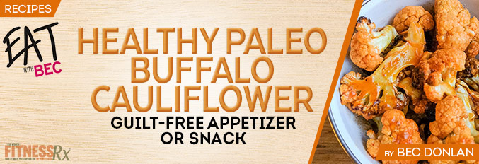 Healthy Paleo Buffalo Cauliflower