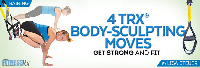 4 TRX® Body-Sculpting Moves