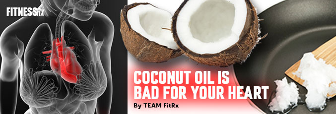 New Study –Coconut Oil Is Bad For Your Heart