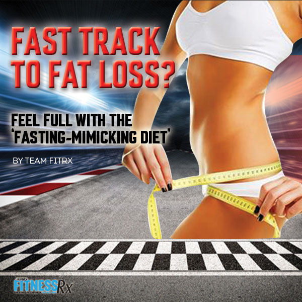 Fast Track to Fat Loss? - Feel Full With the 'Fasting-Mimicking Diet'