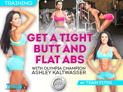 Get a Tight Butt and Flat Abs - With Olympia Champion Ashley Kaltwasser