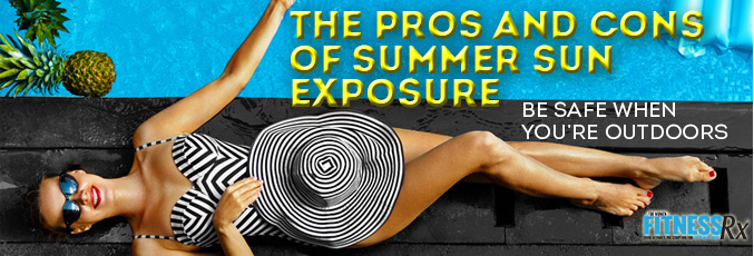 The Pros and Cons of Summer Sun Exposure