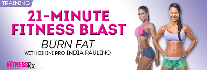 21-Minute Fitness Blast - Burn Fat With Bikini Pro India Paulino
