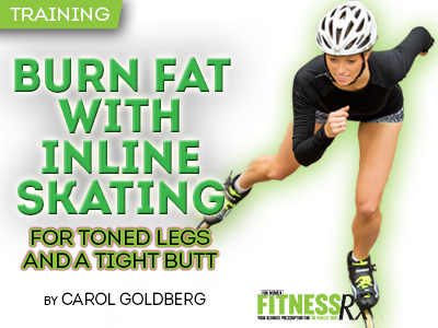 Burn Fat With Inline Skating - For Toned Legs and a Tight Butt