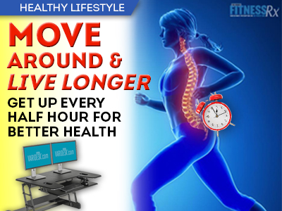 Move Around and Live Longer - Get Up Every Half Hour for Better Health