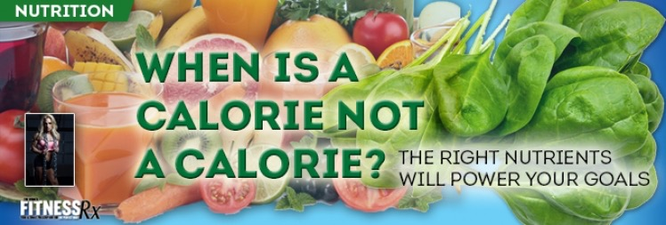 When Is a Calorie Not a Calorie? - The Right Nutrients Will Power Your Goals