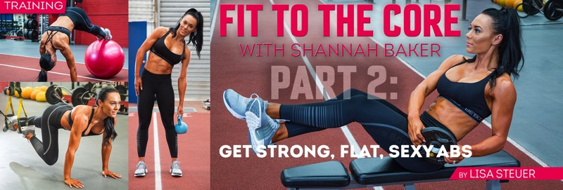 Fit to the Core With Shannah Baker