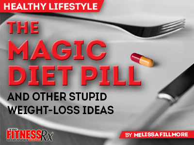 The 'Magic Diet Pill' - And Other Stupid Weight-Loss Ideas