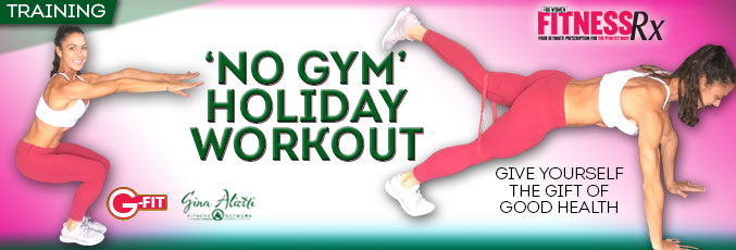 Gina's 'No Gym' Holiday Workout
