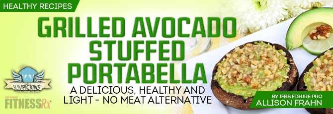Grilled Avocado Stuffed Portabella