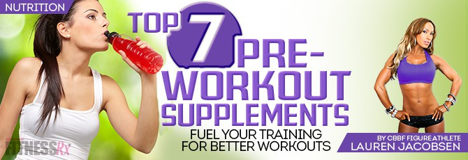 7 Pre-Workout Supplements