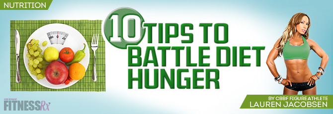 Ten Tips to Battle Diet Hunger