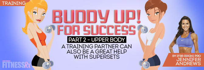 Buddy Up for Upper Body Supersets