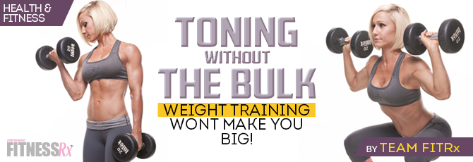 Toning Without the Bulk
