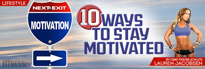 10 Ways to Stay Motivated in 2013!