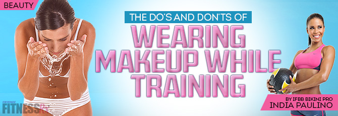 Gym Make-Up: The Do's and Don'ts