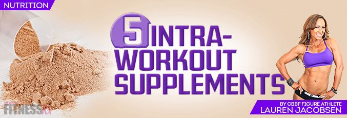 Five Intra-Workout Supplements