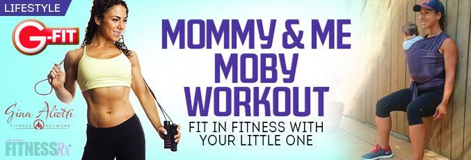 Mommy & Me Moby Workout