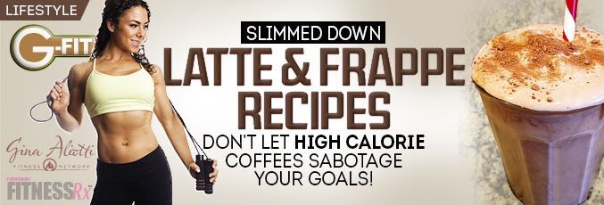 Slimmed Down Latte & Frappe Recipes