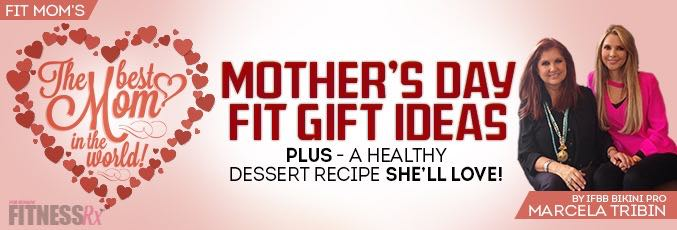 Mother's Day Fit Gift Ideas