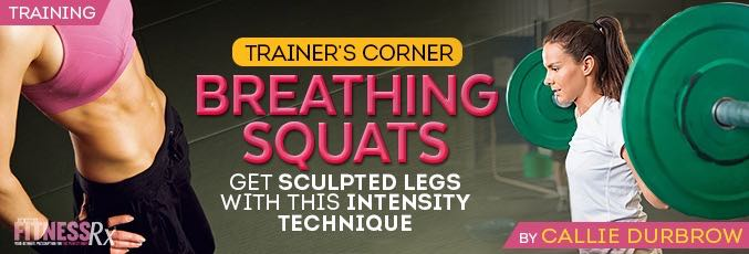 Breathing Squats - Get Sculpted Legs With This Intensity Technique