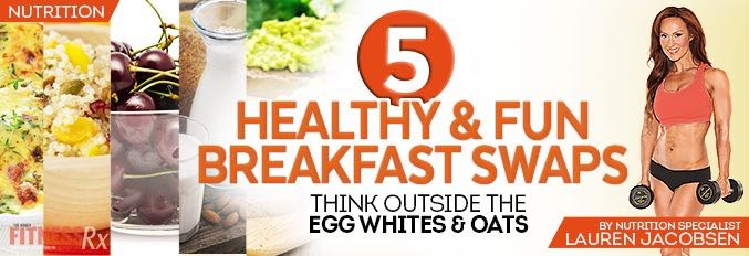 5 Healthy & Fun Breakfast Swaps
