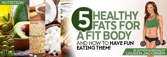 5 Healthy Fats For A Fit Body