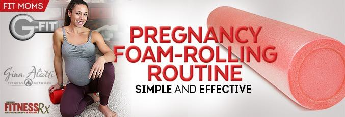 Pregnancy Foam Rolling Routine