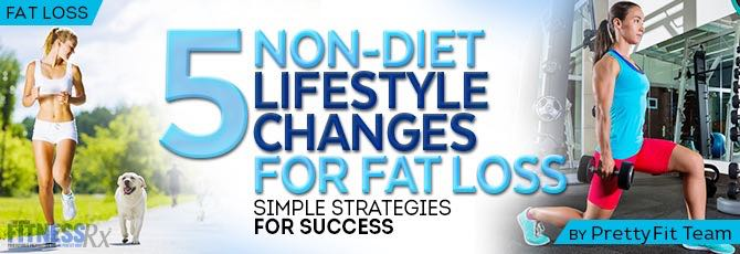 5 Non-Diet Lifestyle Changes for Fat Loss
