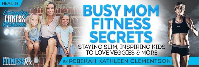 Busy Mom Fitness Secrets