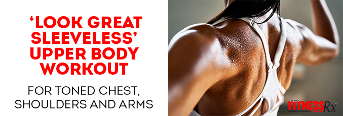 'Look Great Sleeveless' Upper Body Workout