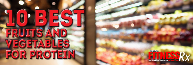 10 Best Fruits and Vegetables for Protein