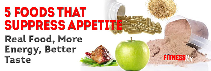 5 Foods That Suppress Appetite