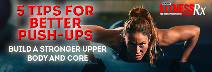 5 Tips for Better Push-ups