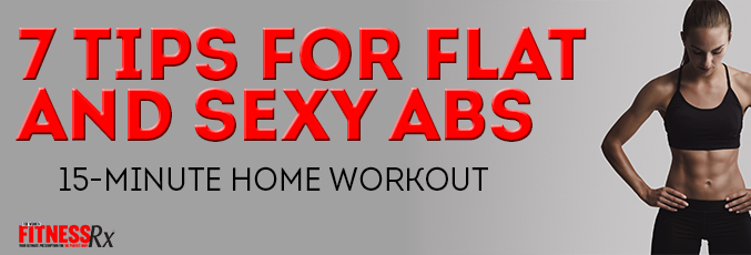 7 Tips for Flat and Sexy Abs