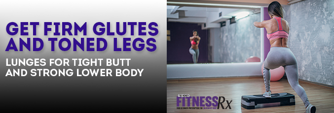Get Firm Glutes and Toned Legs