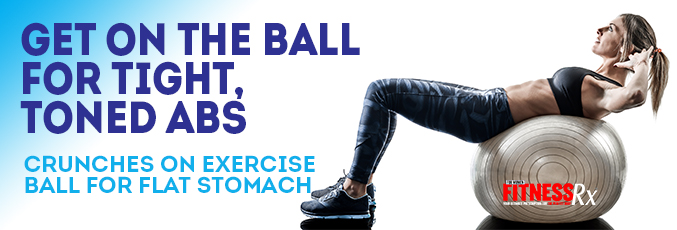 Get On the Ball for Tight, Toned Abs