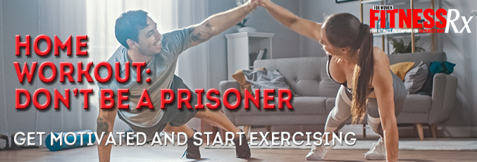 Home Workout: Don't Be a Prisoner