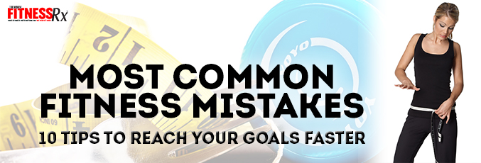 Most Common Fitness Mistakes
