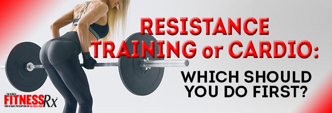 Resistance Training or Cardio: Which Should You Do First?
