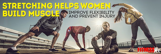 Stretching Helps Women Build Muscle