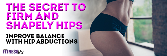 The Secret to Firm and Shapely Hips
