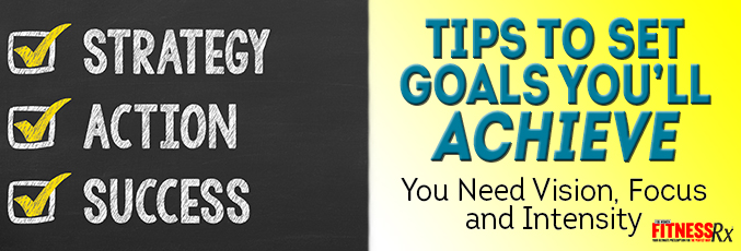 Tips to Set Goals You'll Achieve