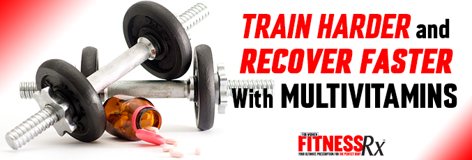 Train Harder and Recover Faster With Multivitamins