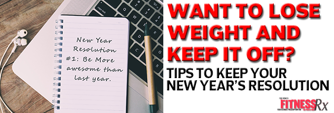 Want to Lose Weight and Keep It Off?