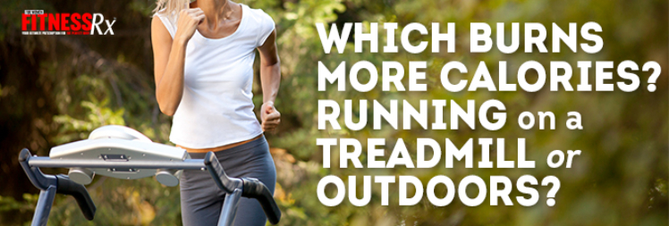 Which Burns More Calories? Running on a Treadmill or Outdoors?